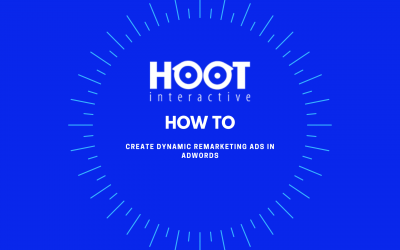 Hoot How To: Create Dynamic Remarketing Ads in AdWords
