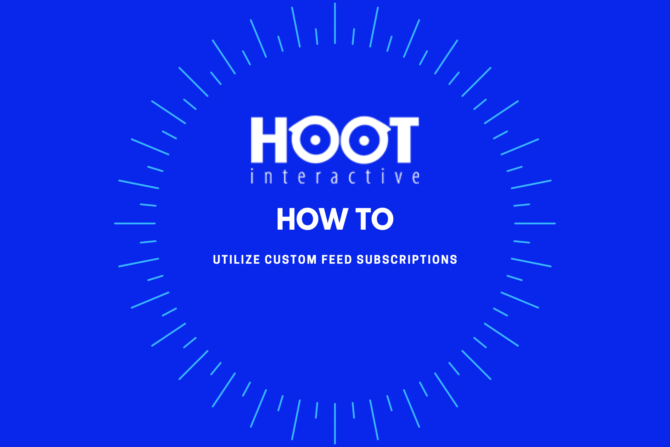 Hoot Interactive How To Utilize Custom Feed Subscriptions